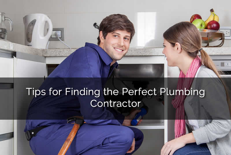 Tips for Finding the Perfect Plumbing Contractor