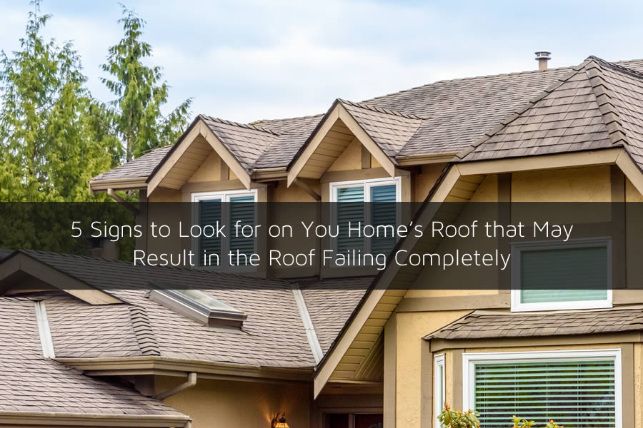 5 Signs to Look for on You Home's Roof that May Result in the Roof Failing Completely