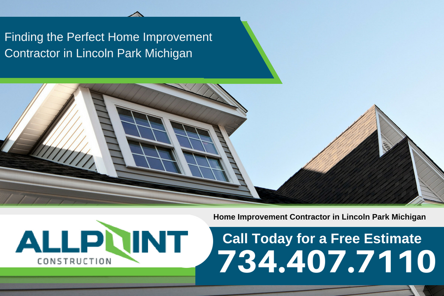 Finding the Perfect Home Improvement Contractor in Lincoln Park Michigan