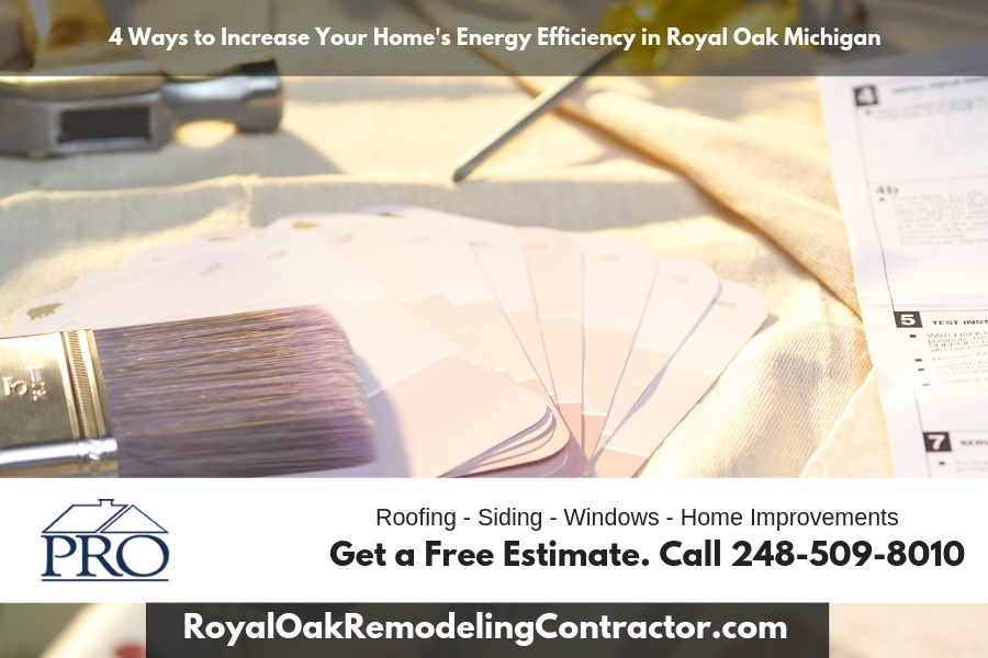 4 Ways to Increase Your Home's Energy Efficiency in Royal Oak Michigan