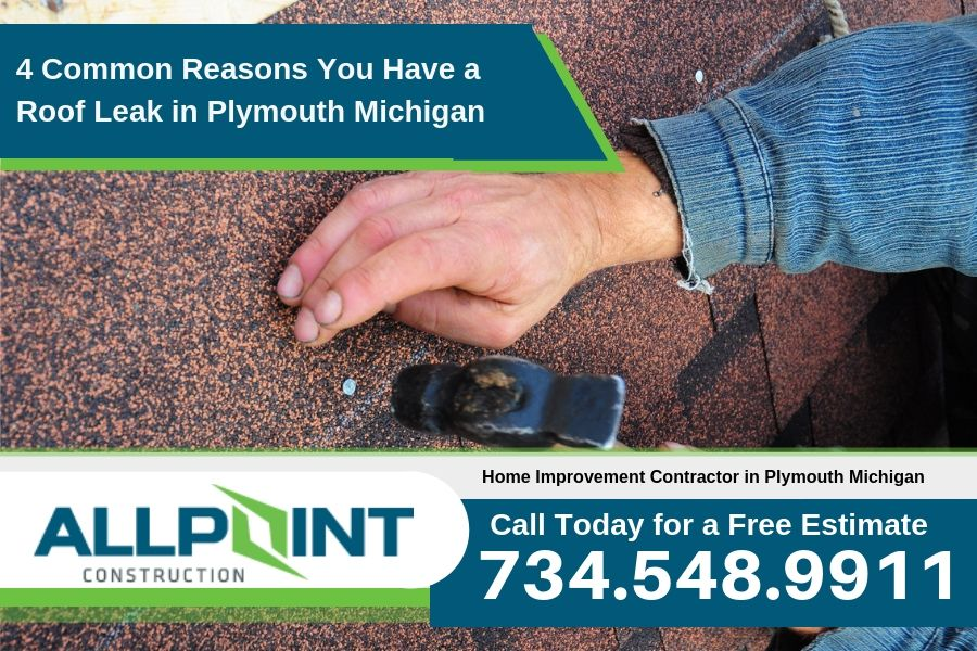 4 Common Reasons You Have a Roof Leak in Plymouth Michigan