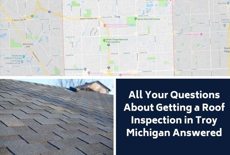 All Your Questions About Getting a Roof Inspection in Troy Michigan Answered