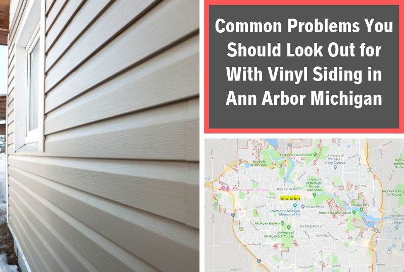 Common Problems You Should Look Out for With Vinyl Siding in Ann Arbor Michigan