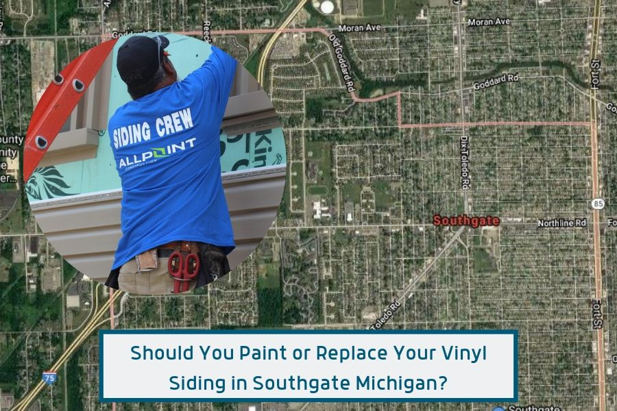 Should You Paint or Replace Your Vinyl Siding in Southgate Michigan?