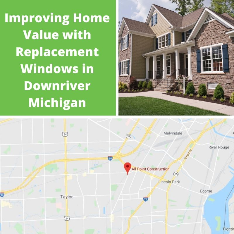 Improving Home Value with Replacement Windows in Downriver Michigan