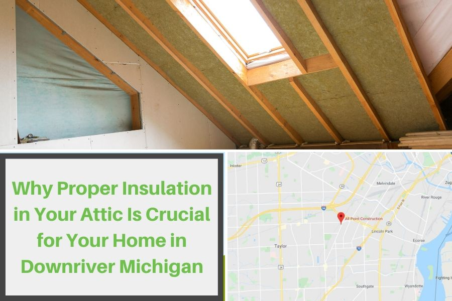 Why Proper Insulation in Your Attic Is Crucial for Your Home in Downriver Michigan